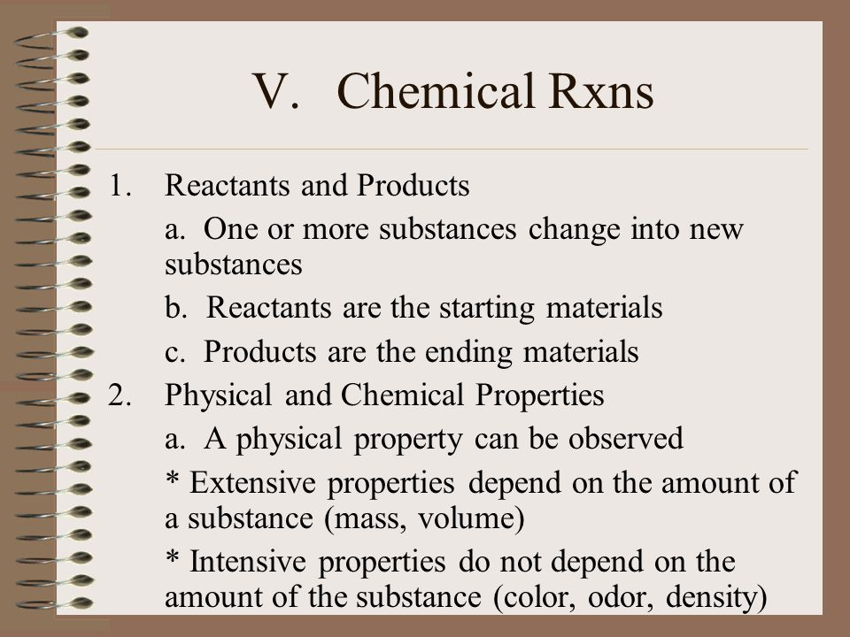 V. Chemical Rxns Reactants and Products