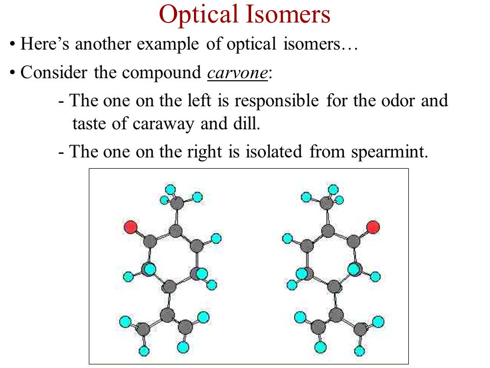 Optical Isomers Here's another example of optical isomers…