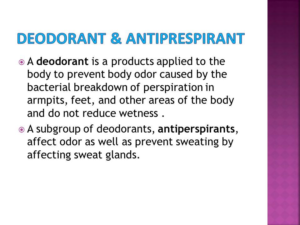 Deodorant & antiprespirant