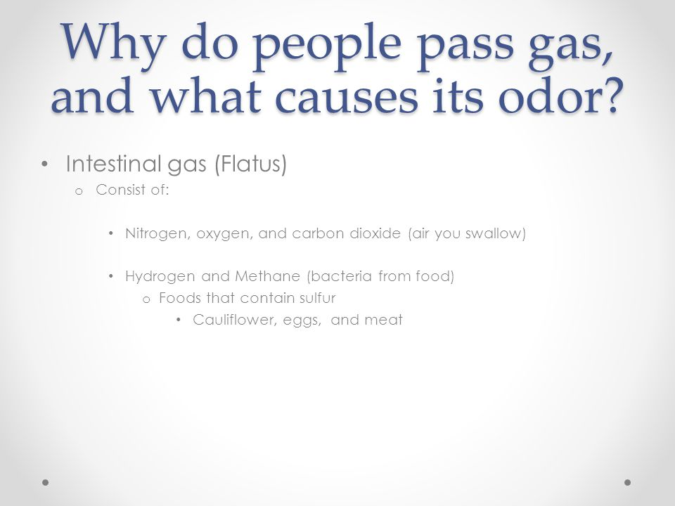 Why do people pass gas, and what causes its odor