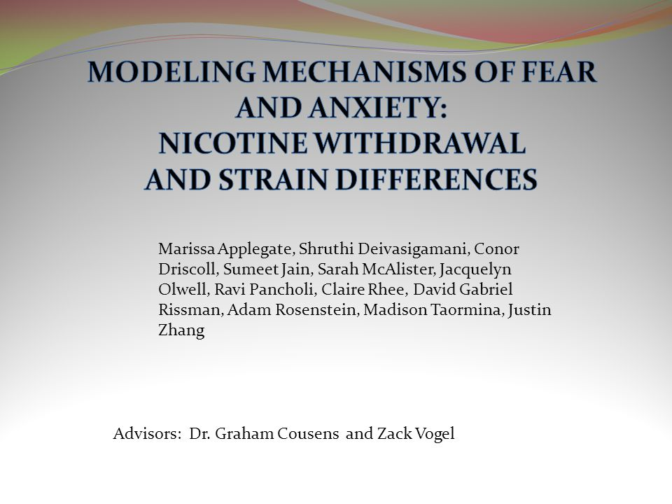 MODELING MECHANISMS OF FEAR AND ANXIETY: NICOTINE WITHDRAWAL