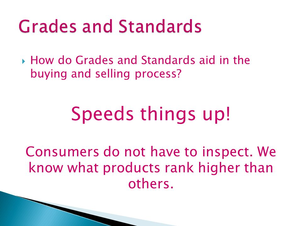 Speeds things up! Grades and Standards
