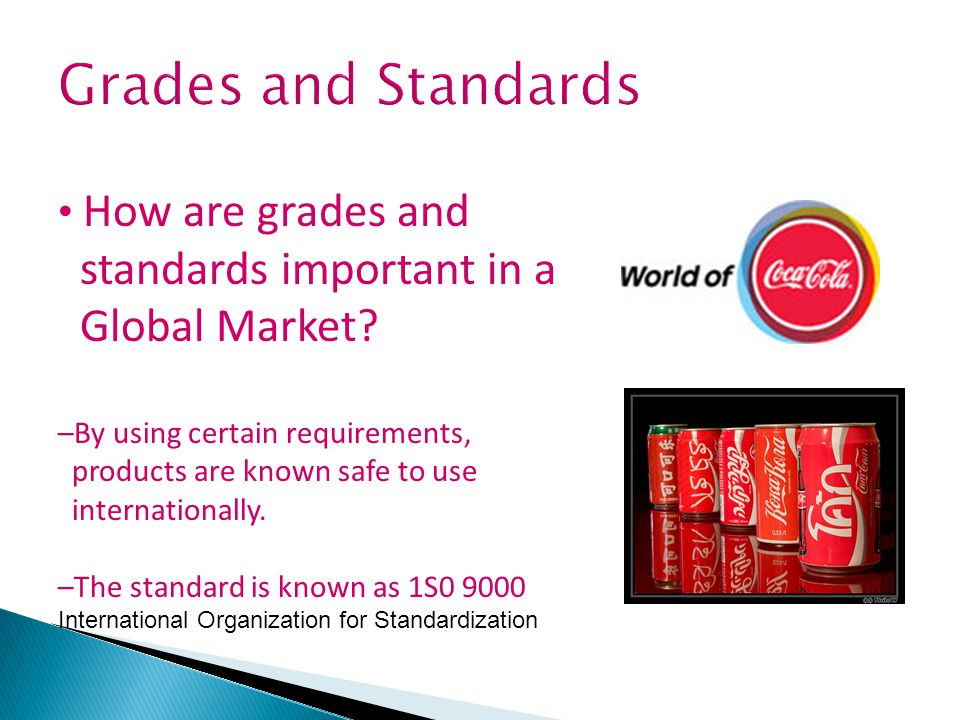 Grades and Standards standards important in a Global Market