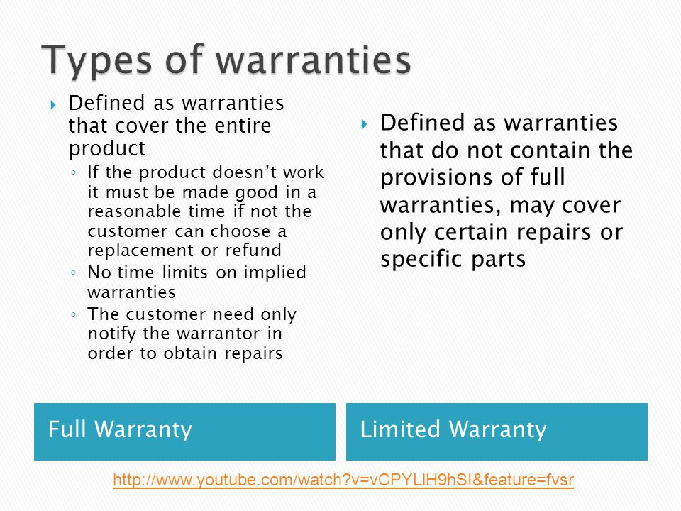 Types of warranties Defined as warranties that cover the entire product.