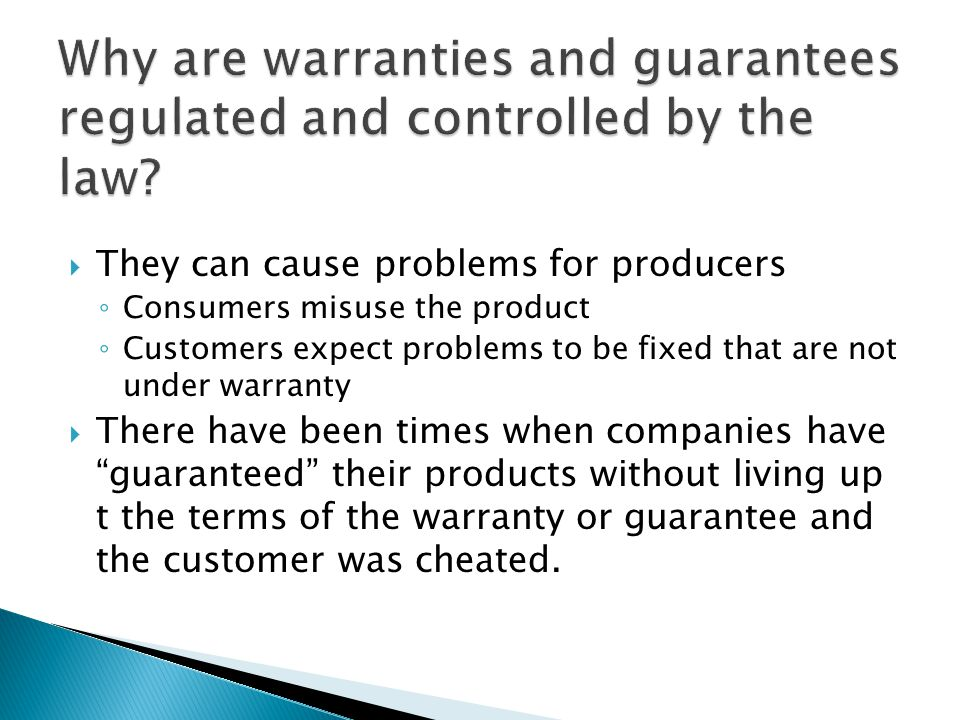 Why are warranties and guarantees regulated and controlled by the law
