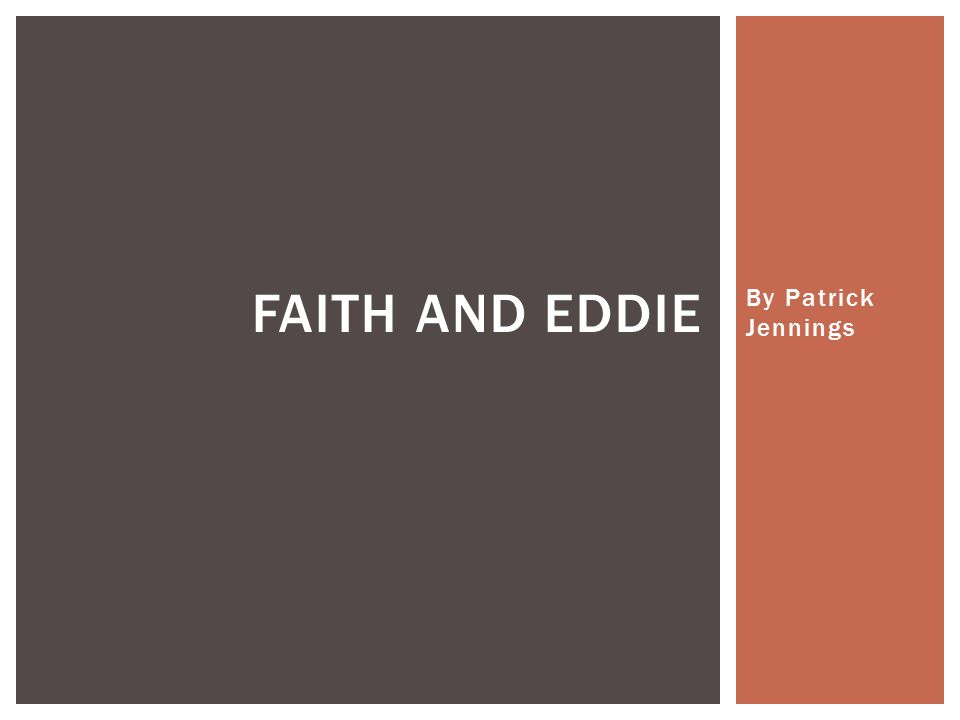 Faith and eddie By Patrick Jennings