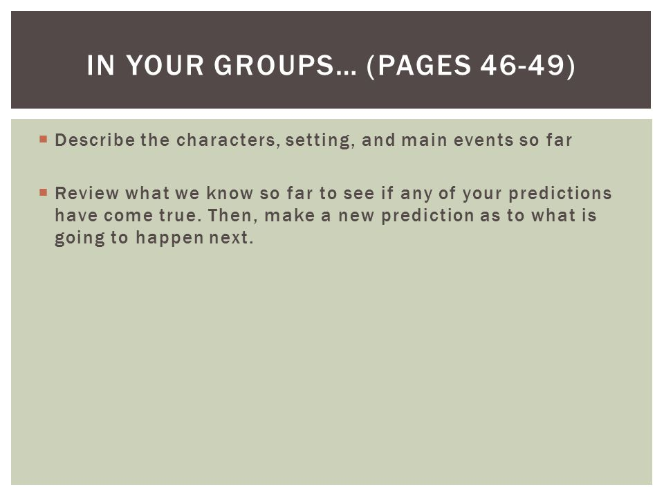 In your groups… (pages 46-49)