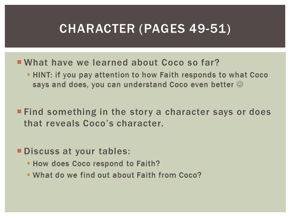 Character (pages 49-51) What have we learned about Coco so far