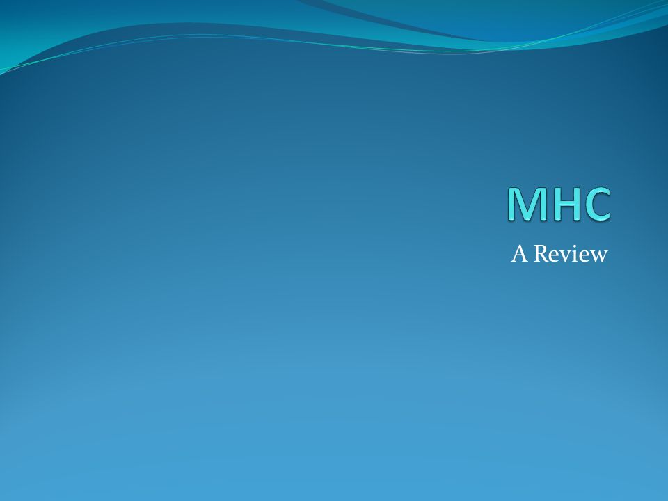 MHC A Review