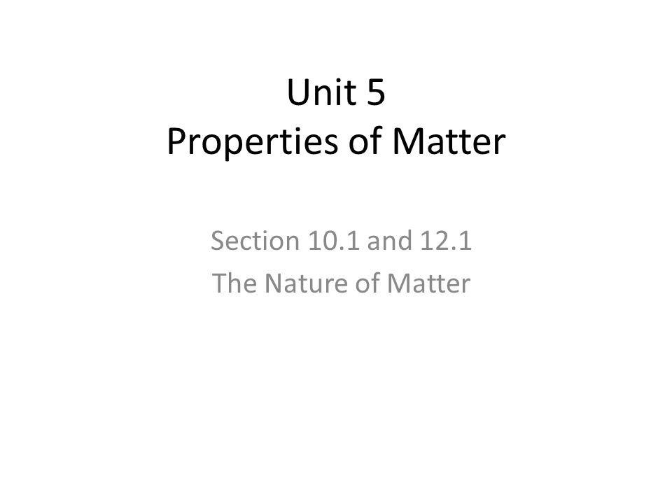 Unit 5 Properties of Matter