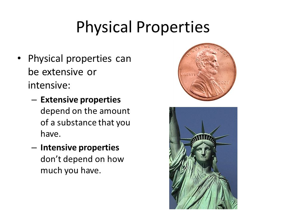 Physical Properties Physical properties can be extensive or intensive:
