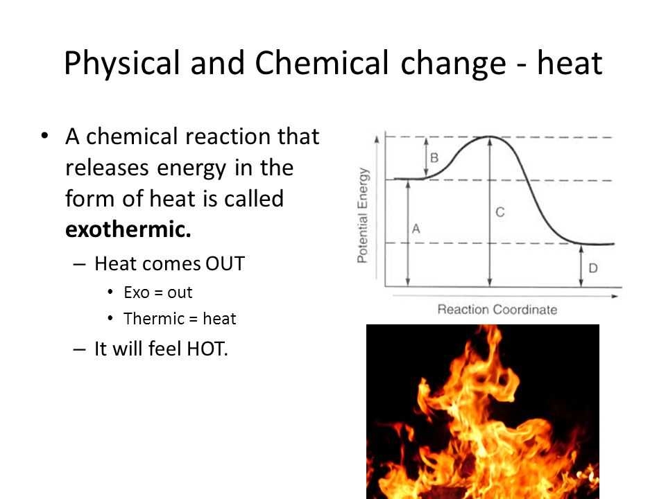 Physical and Chemical change - heat