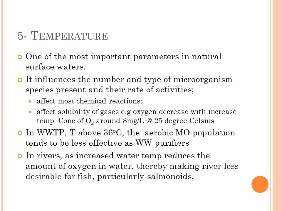 5- Temperature One of the most important parameters in natural surface waters.
