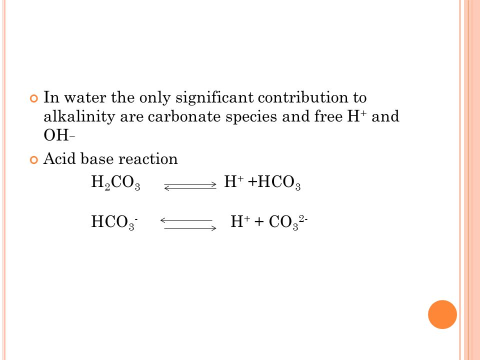 In water the only significant contribution to alkalinity are carbonate species and free H+ and OH_