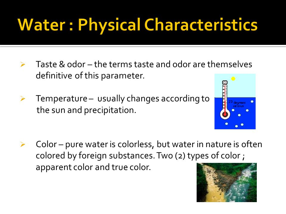 Water : Physical Characteristics