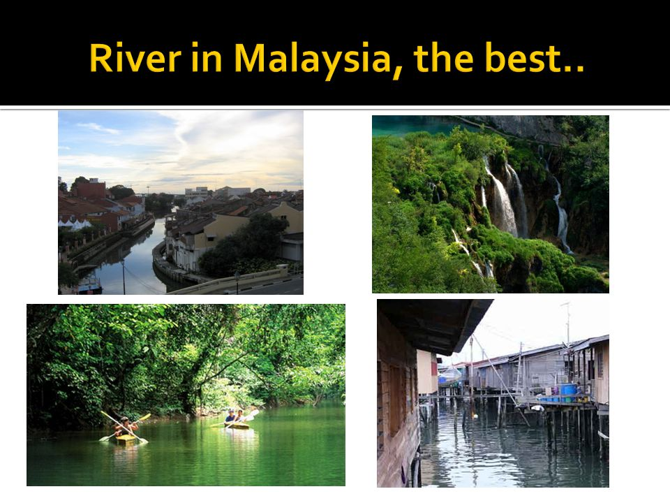 River in Malaysia, the best..