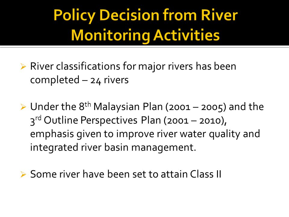 Policy Decision from River Monitoring Activities