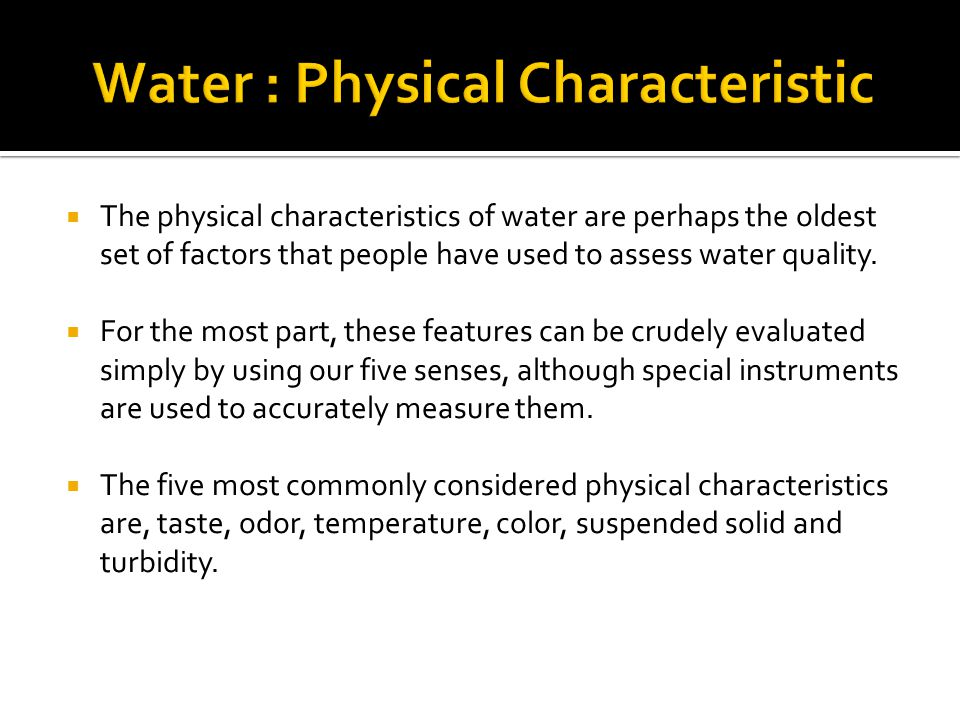 Water : Physical Characteristic