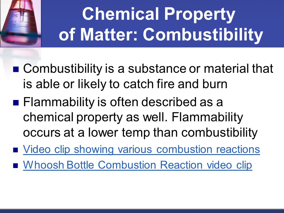 Chemical Property of Matter: Combustibility