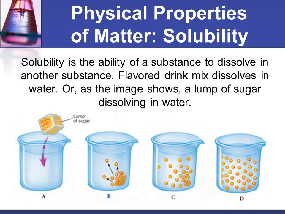 Physical Properties of Matter: Solubility