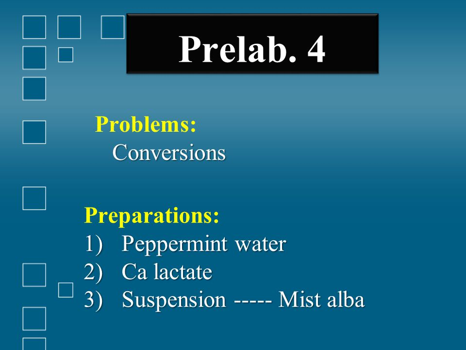 Prelab. 4 Problems: Conversions Preparations: Peppermint water
