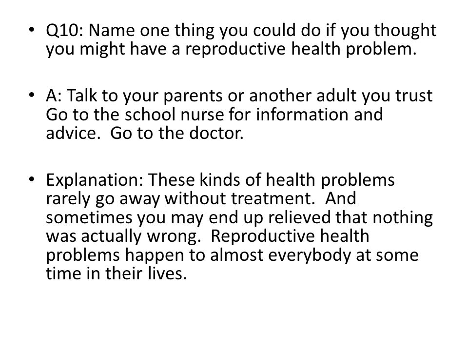 Q10: Name one thing you could do if you thought you might have a reproductive health problem.