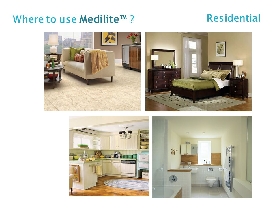Where to use Medilite™ Residential residential
