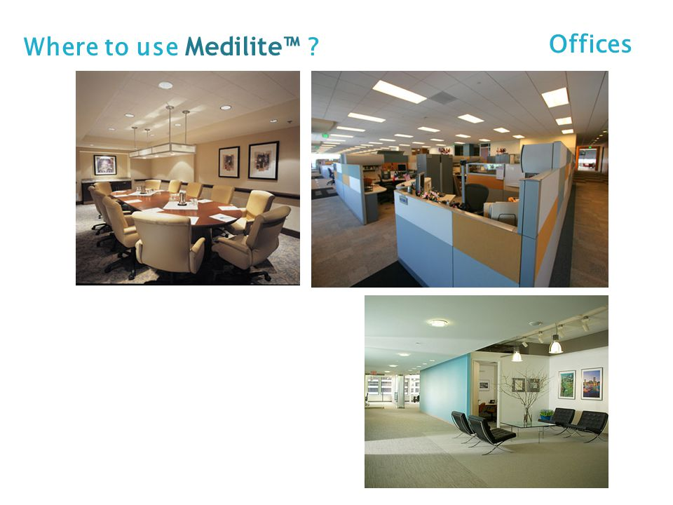 Where to use Medilite™ Offices commercial