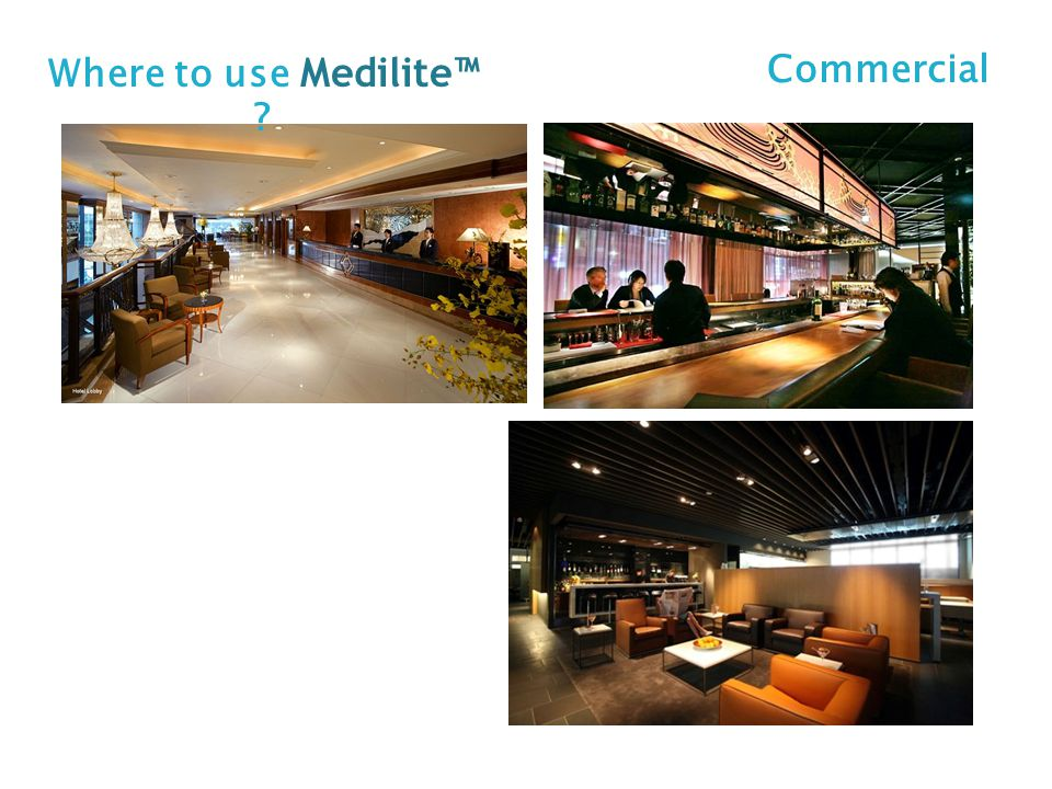 Where to use Medilite™ Commercial Cigar lounges, hotels, bars