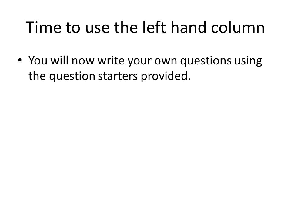 Time to use the left hand column