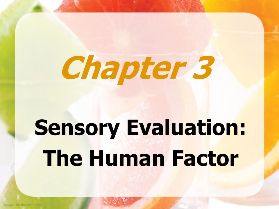 Sensory Evaluation: The Human Factor