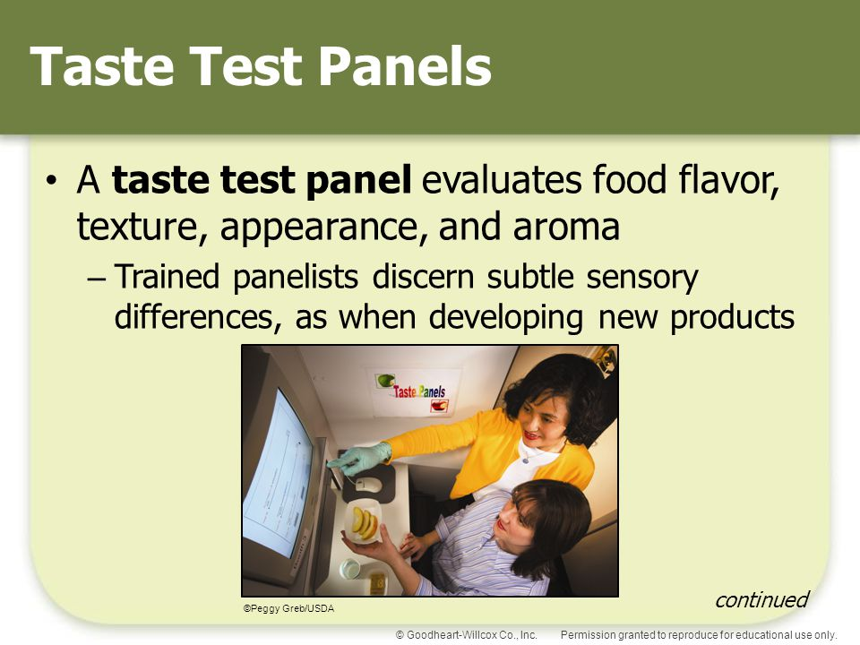 Taste Test Panels A taste test panel evaluates food flavor, texture, appearance, and aroma.