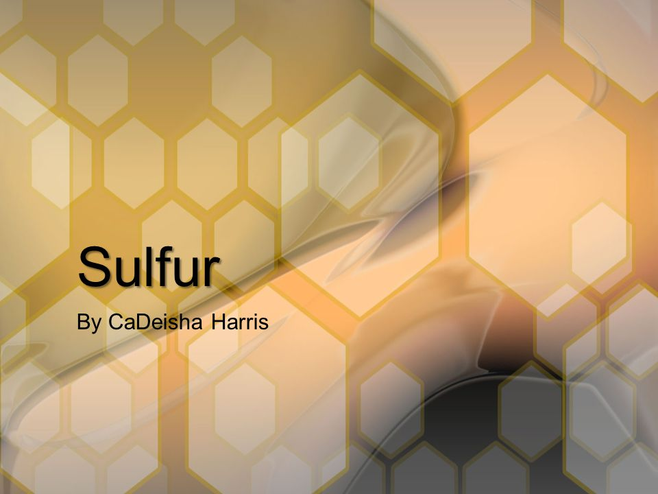 Sulfur By CaDeisha Harris