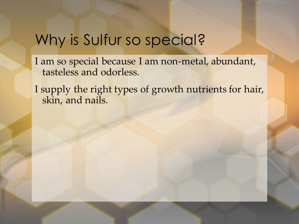 Why is Sulfur so special