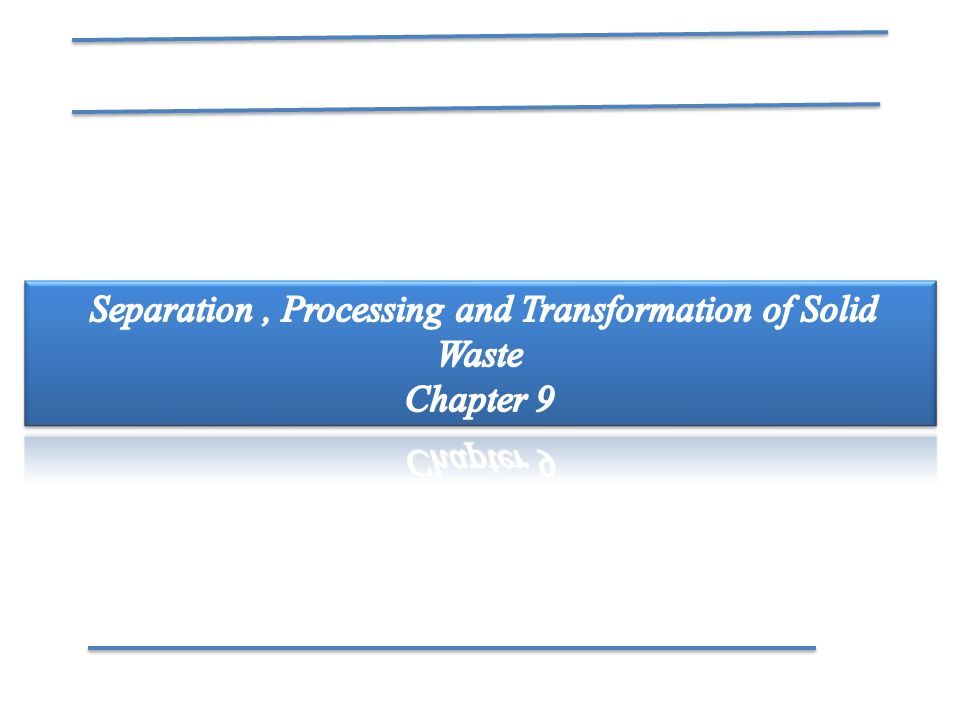 Separation , Processing and Transformation of Solid Waste