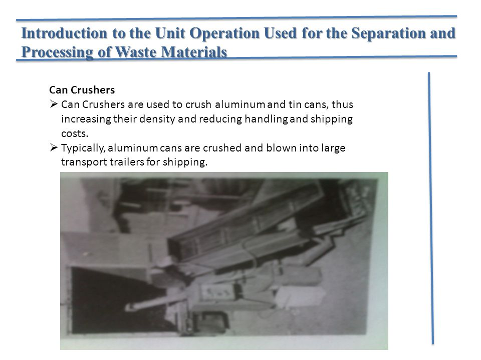 Introduction to the Unit Operation Used for the Separation and Processing of Waste Materials