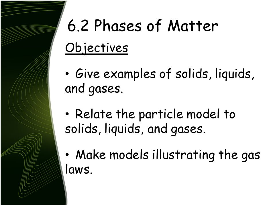 6.2 Phases of Matter Objectives