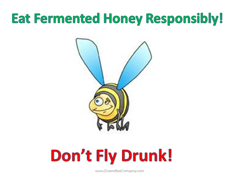 Eat Fermented Honey Responsibly!
