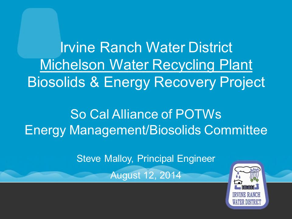 Irvine Ranch Water District Michelson Water Recycling Plant Biosolids & Energy Recovery Project