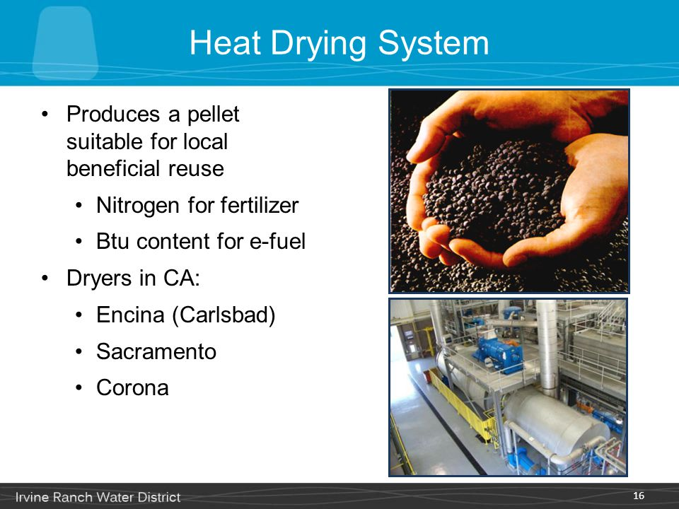 Heat Drying System Produces a pellet suitable for local beneficial reuse. Nitrogen for fertilizer.