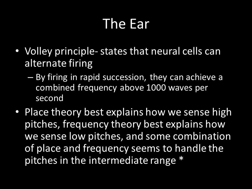 The Ear Volley principle- states that neural cells can alternate firing.