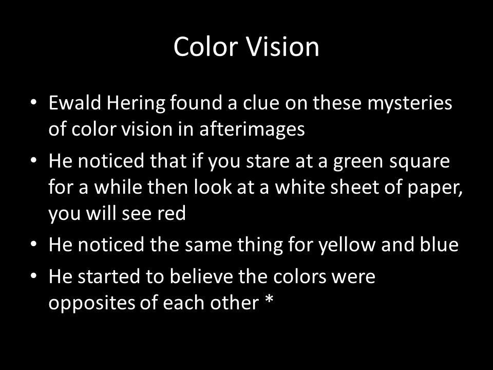 Color Vision Ewald Hering found a clue on these mysteries of color vision in afterimages.