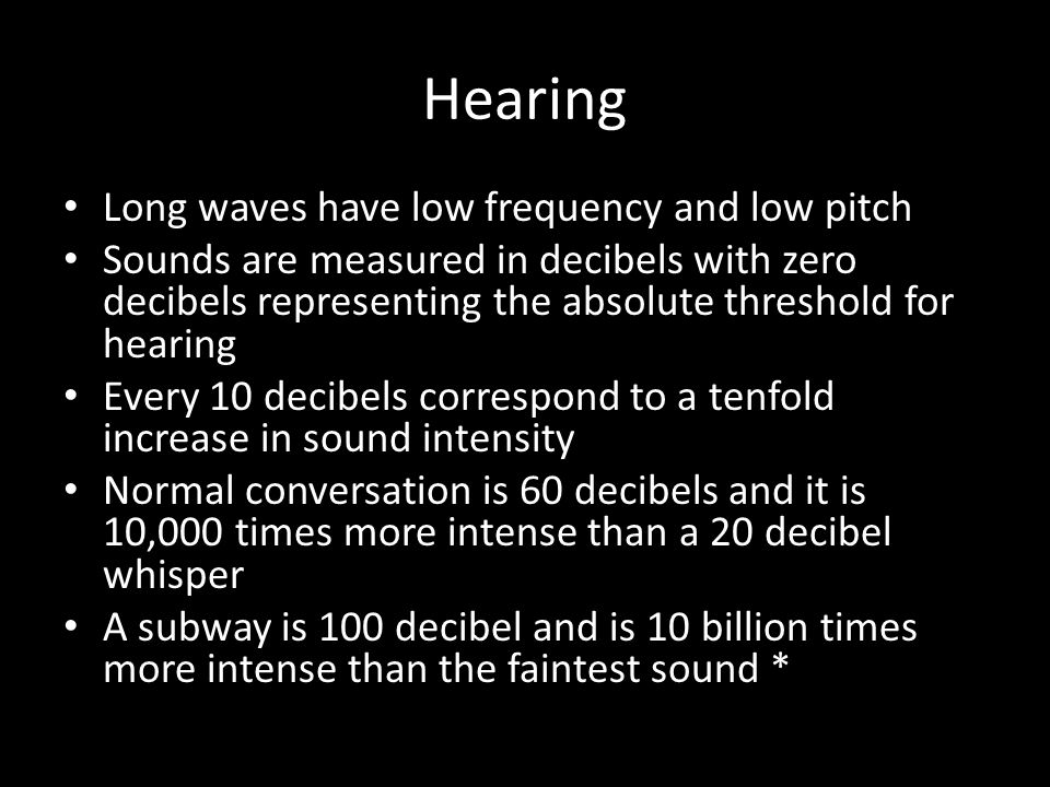 Hearing Long waves have low frequency and low pitch
