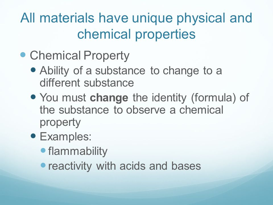All materials have unique physical and chemical properties