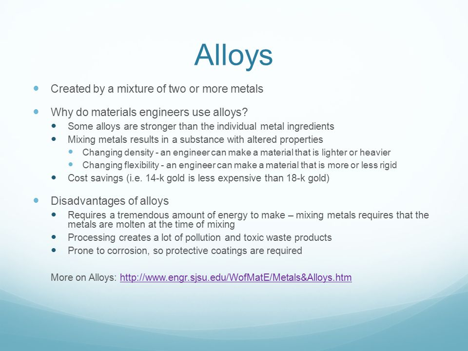 Alloys Created by a mixture of two or more metals