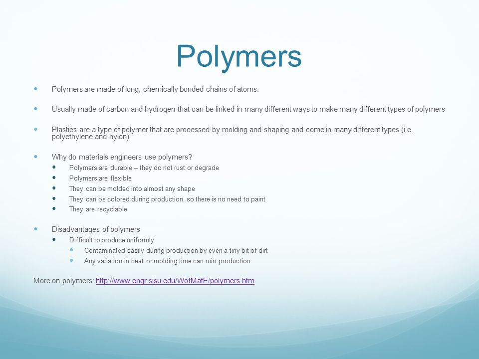 Polymers Polymers are made of long, chemically bonded chains of atoms.