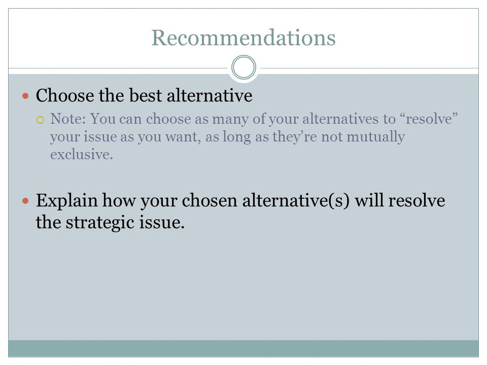 Recommendations Choose the best alternative