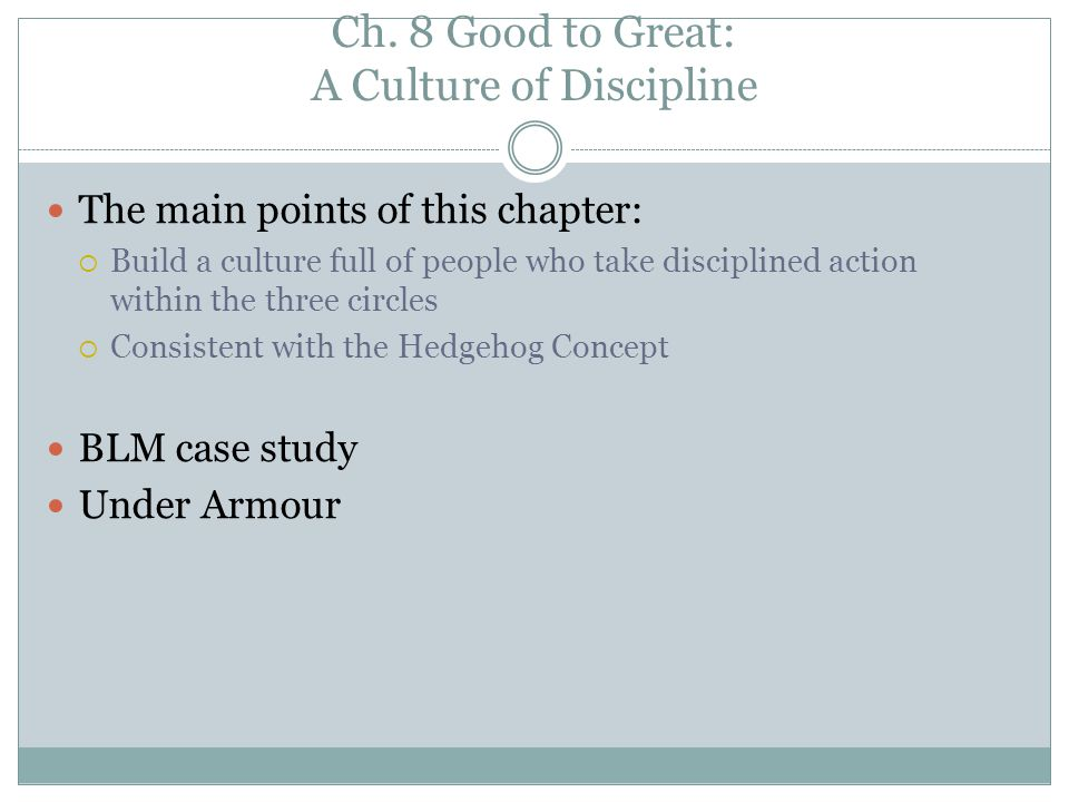 Ch. 8 Good to Great: A Culture of Discipline