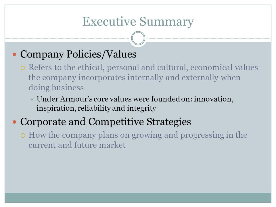 Executive Summary Company Policies/Values