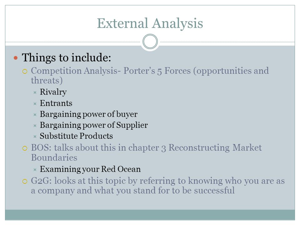 External Analysis Things to include: